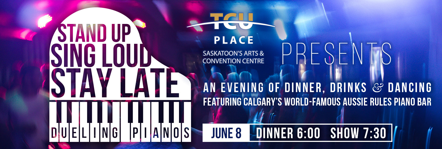TCU Place presents Dueling Pianos, an evening of dinner, drinks and dancing featuring Calgary's Aussie Rules Piano Bar