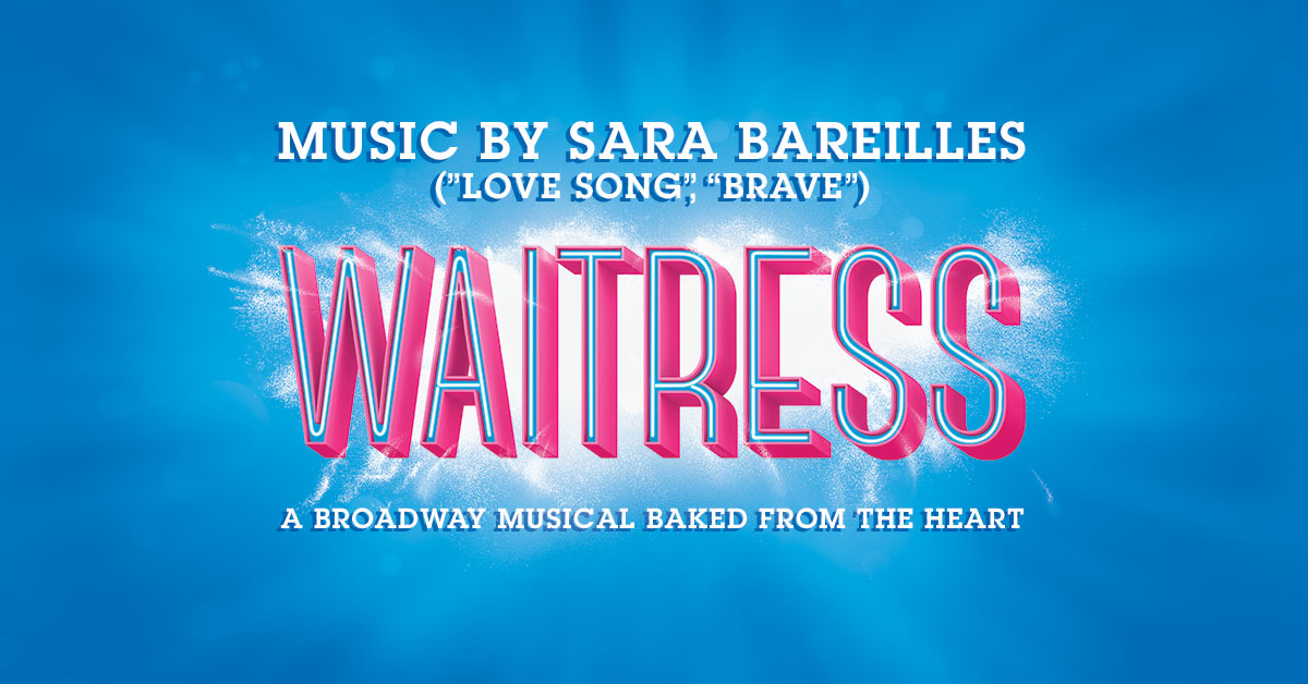 Waitress - A Broadway Musical Baked from the Heart - Music by Sara Bareilles (Love Song, Brave)